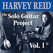 Play & Download The Solo Guitar Project, Vol. 1 by Harvey Reid | Napster