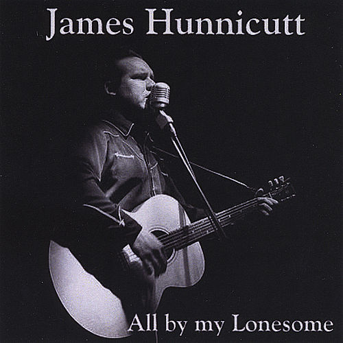 Play & Download All By Lonesome by James Hunnicutt | Napster
