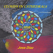 Play & Download Clouds In Cathedrals by Jose' Diaz | Napster