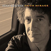 Play & Download Neon Mirage by Stan Ridgway | Napster