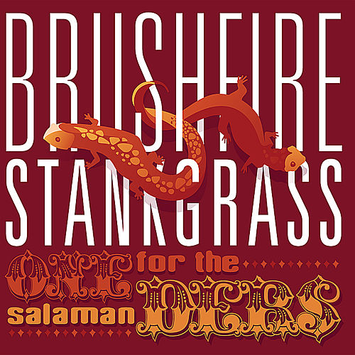 Play & Download One For the Salamanders by Brushfire Stankgrass | Napster
