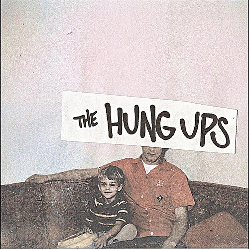 The Hung Ups by The Hung Ups