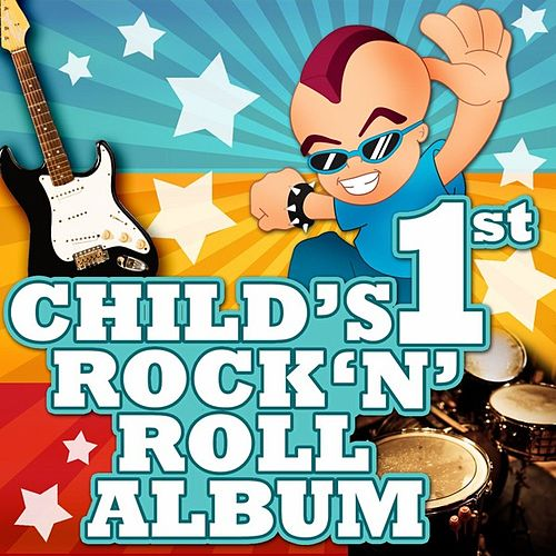 Play & Download Child's First Rock 'N' Roll Album by Various Artists | Napster