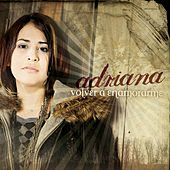 Play & Download Volver A Enamorame by Adriana | Napster