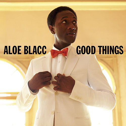 Play & Download Good Things by Aloe Blacc | Napster