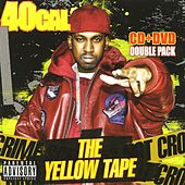 Play & Download The Yellow Tape by 40 Cal | Napster