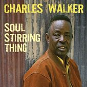 Play & Download Soul Stirring Thing by Charles Walker | Napster