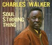 Soul Stirring Thing by Charles Walker