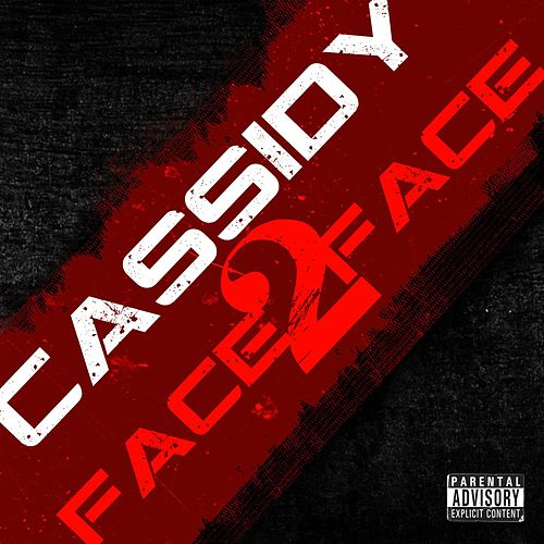 Face 2 Face by Cassidy