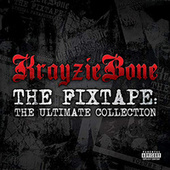 Play & Download The Fixtape: Ultimate Collection by Krayzie Bone | Napster