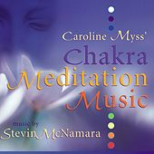 Play & Download Caroline Myss' Chakra Meditation Music by Stevin McNamara | Napster