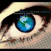 Play & Download Dance:Dream:Dance by Shaman's Dream | Napster