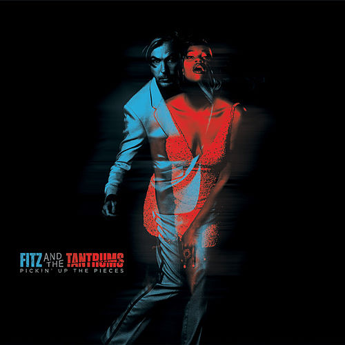 Play & Download Pickin' Up The Pieces by Fitz and the Tantrums | Napster