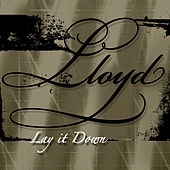 Play & Download Lay It Down by Lloyd | Napster