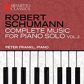 Schumann: Complete Music for Piano Solo, Vol. 2 by Peter Frankl