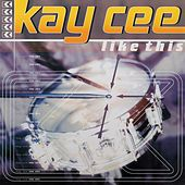 Like This by Kay Cee