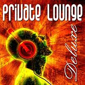 Play & Download Private Lounge Deluxe by Various Artists | Napster