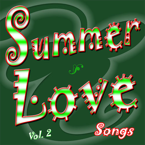 Play & Download Summer Love Songs Vol. 2 by Various Artists | Napster