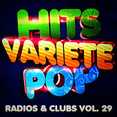 Play & Download Hits Variété Pop Vol. 29 (Top Radios & Clubs) by Hits Variété Pop | Napster