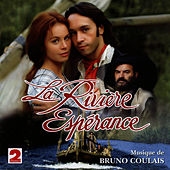 Play & Download La Rivière Espérance (Feuilleton France 2) by Bruno Coulais | Napster