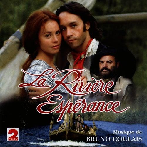 Play & Download La Rivière Espérance (Feuilleton France 2) by Bruno Coulais | Napster