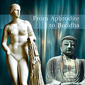 From Aphrodite To Buddha by Various Artists