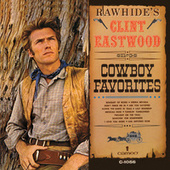 Play & Download Rawhide's Clint Eastwood Sings Cowboy Favorites by Clint Eastwood | Napster
