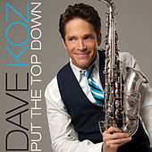 Play & Download Put The Top Down by Dave Koz | Napster