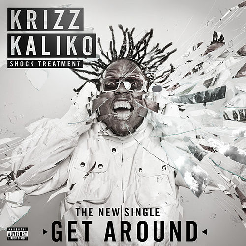Play & Download Get Around by Krizz Kaliko | Napster