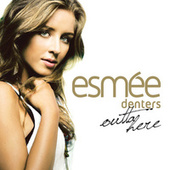 Play & Download Outta Here by Esmee Denters | Napster