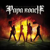 Time For Annihilation: On the Record & On the Road by Papa Roach