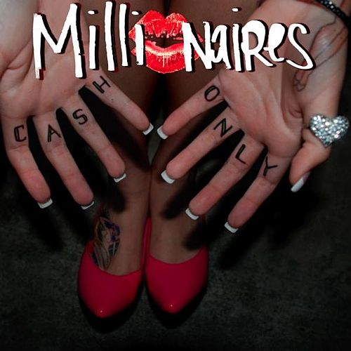 Play & Download Cash Only by Millionaires | Napster