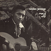 Play & Download Singer Of Sad Songs by Waylon Jennings | Napster
