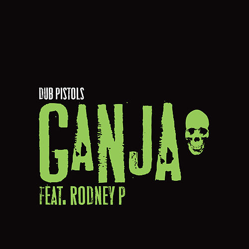 Play & Download Ganja by Dub Pistols | Napster