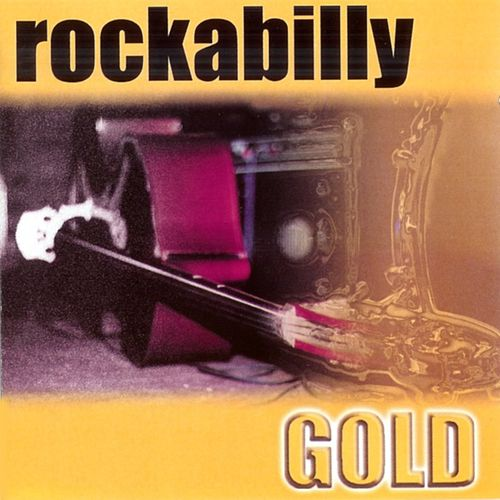 Play & Download Rockabilly Gold by Various Artists | Napster