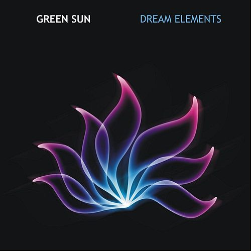 Play & Download Dream Elements by Green Sun | Napster