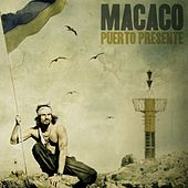 Play & Download Puerto Presente by Macaco | Napster