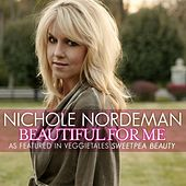 Play & Download Beautiful For Me by Nichole Nordeman | Napster
