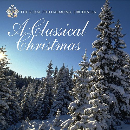 A Classical Christmas by Royal Philharmonic Orchestra