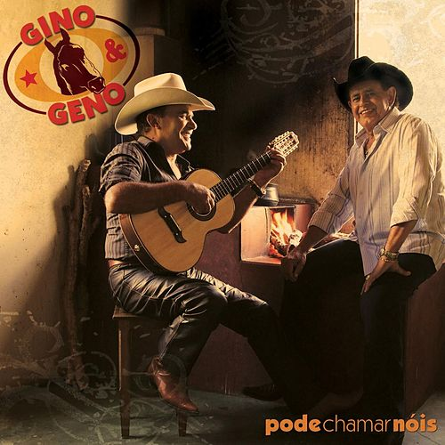 Play & Download Pode Chamar Nóis by Gino E Geno | Napster