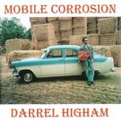 Play & Download Mobile Corrosion by Darrel Higham | Napster