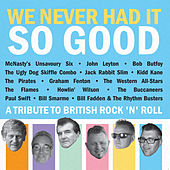 Play & Download We Never Had It So Good by Various Artists | Napster
