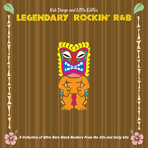 Play & Download Keb Darge & Little Edith's Legendary Rockin' R'n'B by Various Artists | Napster