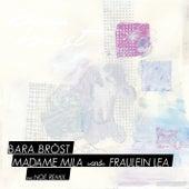 Play & Download Madame Mila & Fraulein Lea by Bara Bröst | Napster
