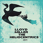 Lloyd Miller & The Heliocentrics by Lloyd Miller