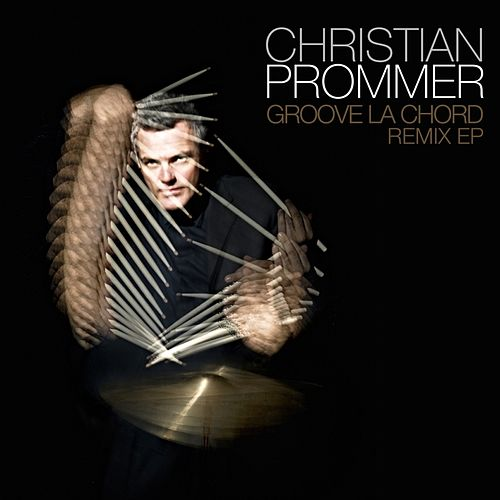 Play & Download Groove La Chord Remix EP by Christian Prommer | Napster