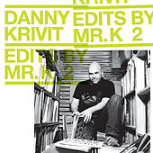 Play & Download Edits by Mr. K Vol. 2: Music Of The Earth by Various Artists | Napster