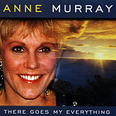 Play & Download There Goes My Everything by Anne Murray | Napster