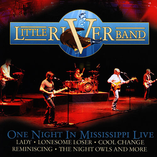 Play & Download One Night In The Mississippi Live by Little River Band | Napster