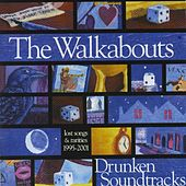 Drunken Soundtracks Volume 1 by The Walkabouts